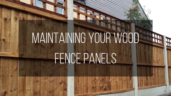 Maintaining your wood fence panels